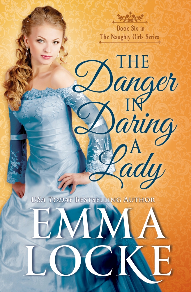 Locke, Emma- The Danger in Daring a Lady (final-revised 9-2015)